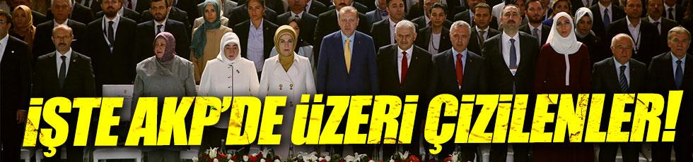 İşte AKP'de üzeri çizilenler