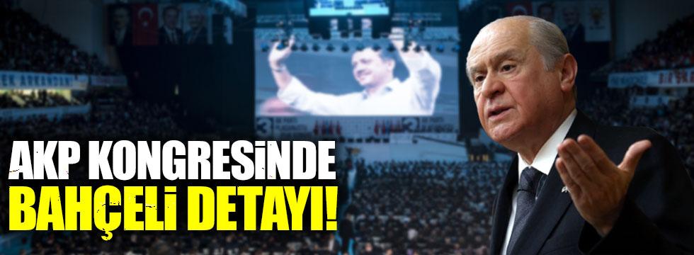 AKP kongresinde 'Bahçeli' detayı