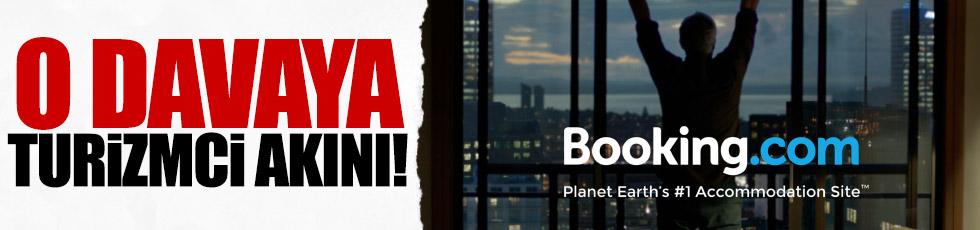 Turizmciler Booking.com davasına akın etti