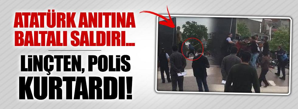 Atatürk anıtına baltayla saldırı girişimi