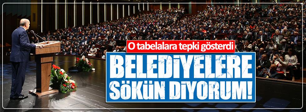 Erdoğan: O tabelalardan rahatsız oluyorum