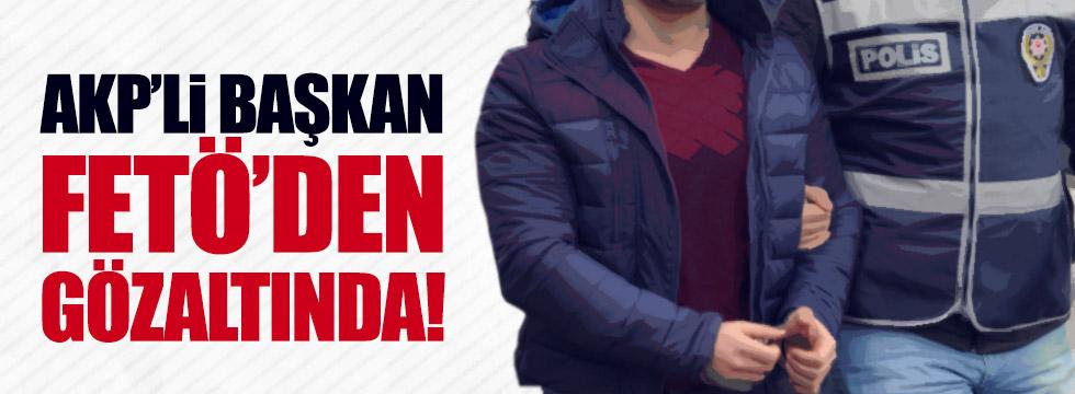 AKP'li Başkana FETÖ gözaltısı