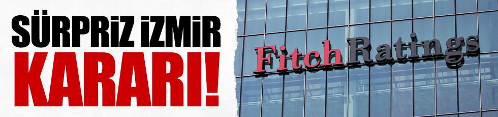 Fitch'ten sürpriz İzmir kararı