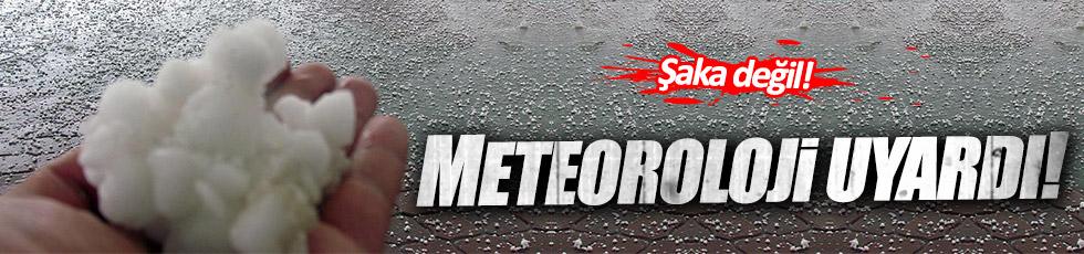Meteoroloji'den 'dolu' uyarısı!