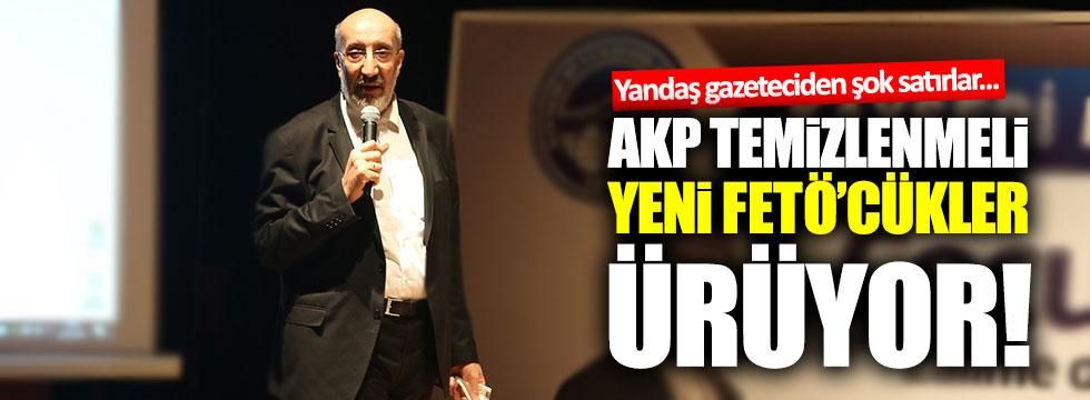 Dilipak: AKP temizlenmeli, yeni FETÖ'cükler ürüyor!