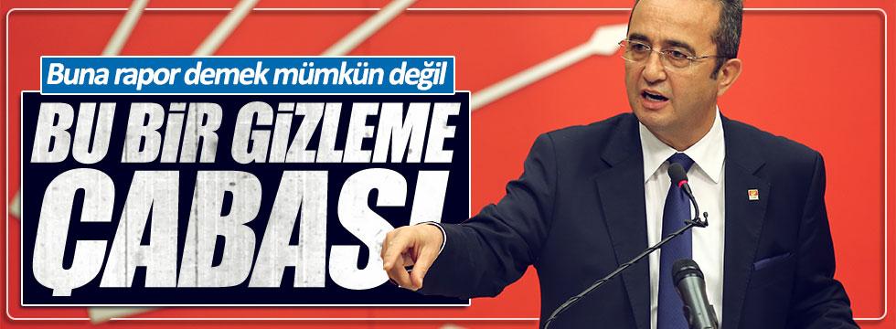 CHP'li Tezcan: Buna rapor demek mümkün değil