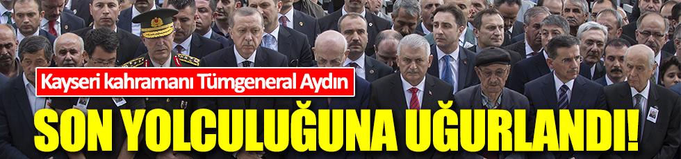 Tümgeneral Aydoğan Aydın son yolculuğuna uğurlandı