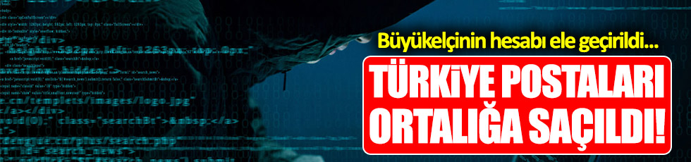 Büyükelçinin 'Türkiye postaları' ortaya saçıldı