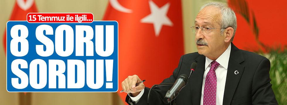Kılıçdaroğlu, 15 Temmuz ile ilgili 8 soru sordu!