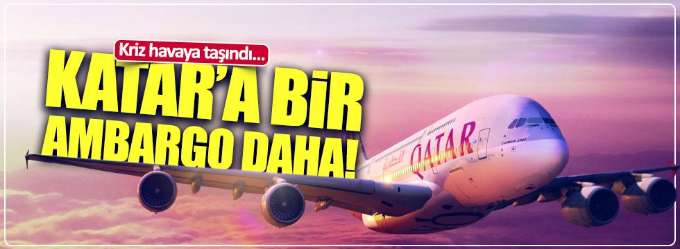 Kriz havaya taşındı.. Katar'a bir ambargo daha..