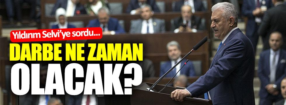 Başbakan'dan Abdulkadir Selvi'ye: Darbe ne zaman oluyor?