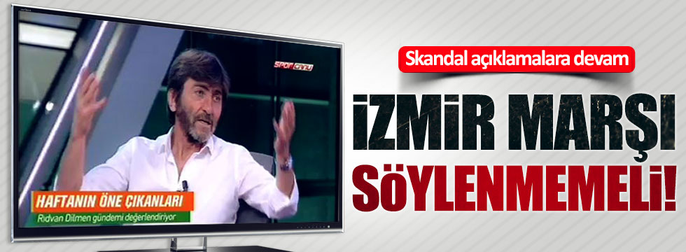Rıdvan Dilmen skandal açıklamalara devam ediyor
