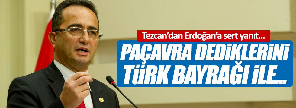 Tezcan'dan Erdoğan'a paçavra yanıtı