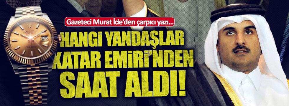Murat İde yazdı...Hangi Yandaşlar Katar Emiri'nden saat aldı?