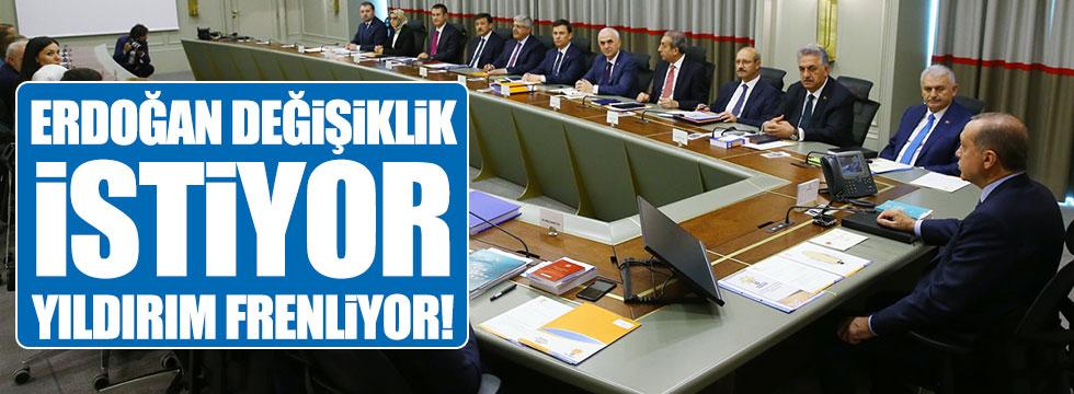 Erdoğan değişiklik istiyor, Yıldırım frenliyor!