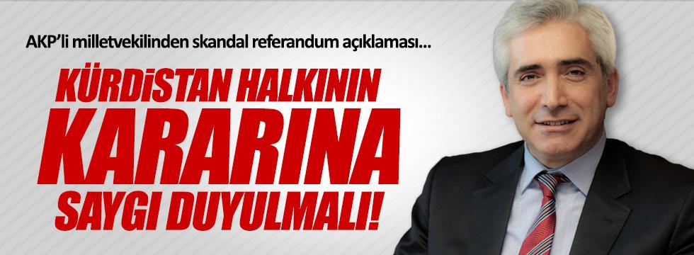 Ensarioğlu: Kürdistan halkının kararına saygı duyulmalı!