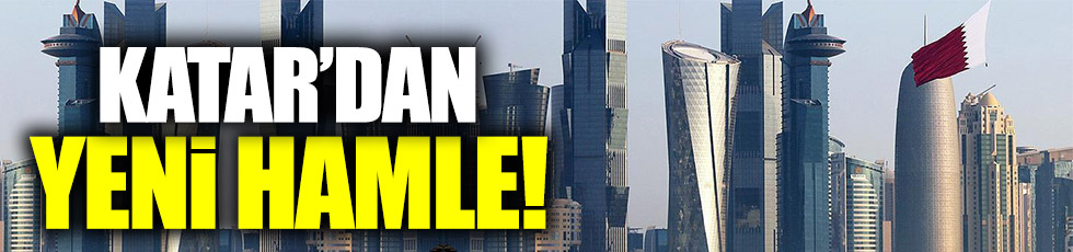 Katar'dan yeni hamle !