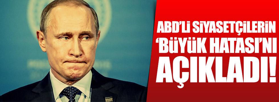 Putin ABD'lilerin 'büyük hatası'nı açıkladı