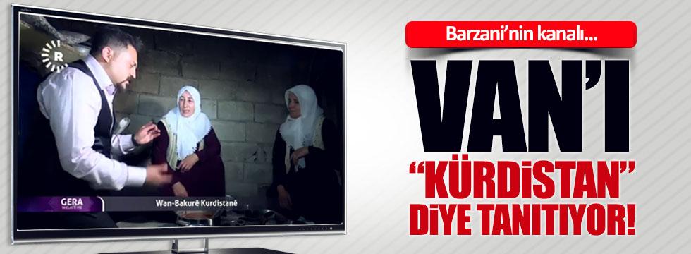 """Barzani'nin televizyon kanalı, Van'ı """"Kürdistan"""" diye tanıtıyor!"""