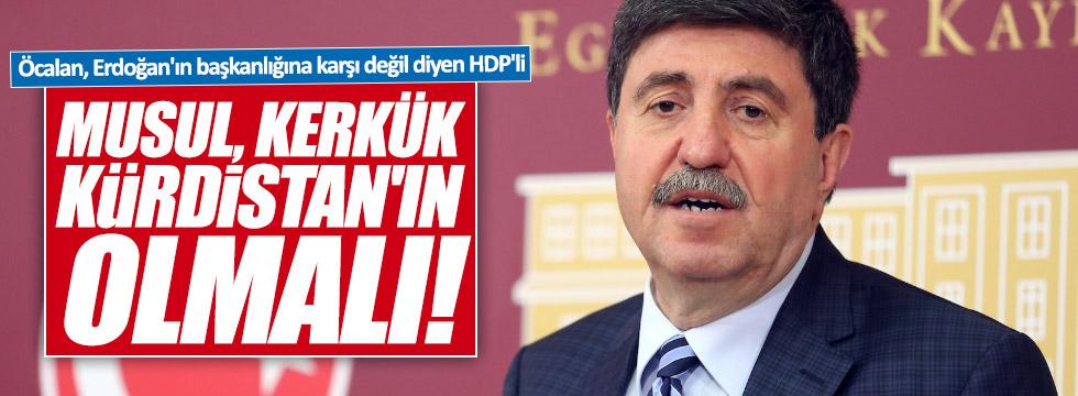 """HDP'li Tan: """"Musul ve Kerkük, Kürdistan'ın olmalı"""""""