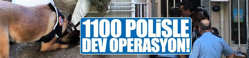 İzmir'de 1100 polisle dev operasyon