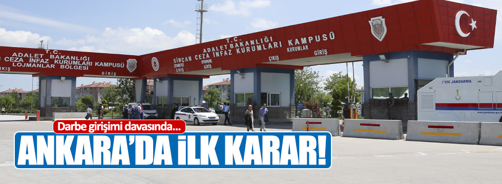 Darbe girişimi davalarında Ankara'da ilk karar!