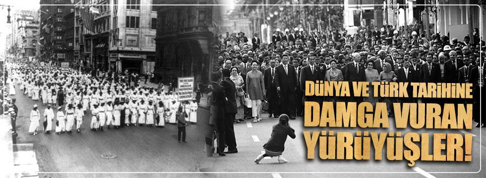 Dünya ve Türk tarihini damga vuran yürüyüşler