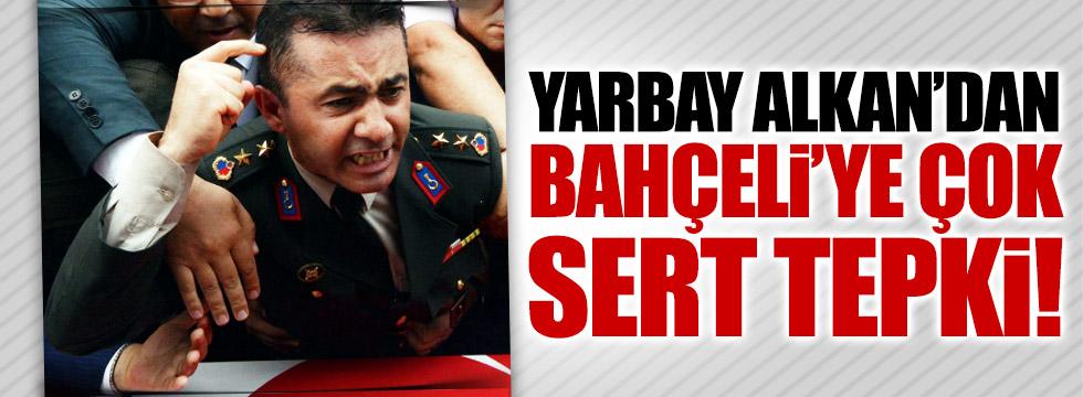 Yarbay Mehmet Alkan'dan Bahçeli'ye çok sert tepki!