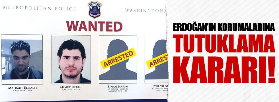 Erdoğan'ın korumalarına tutuklama kararı!