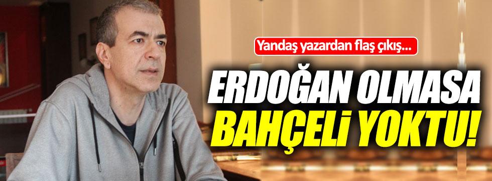 """Yandaş gazeteci Cemil Barlas: """"Erdoğan olmasa, Bahçeli yoktu!"""""""