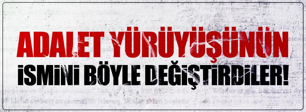 """NTV """"Adalet Yürüyüşü""""nün adını değiştirdi!"""