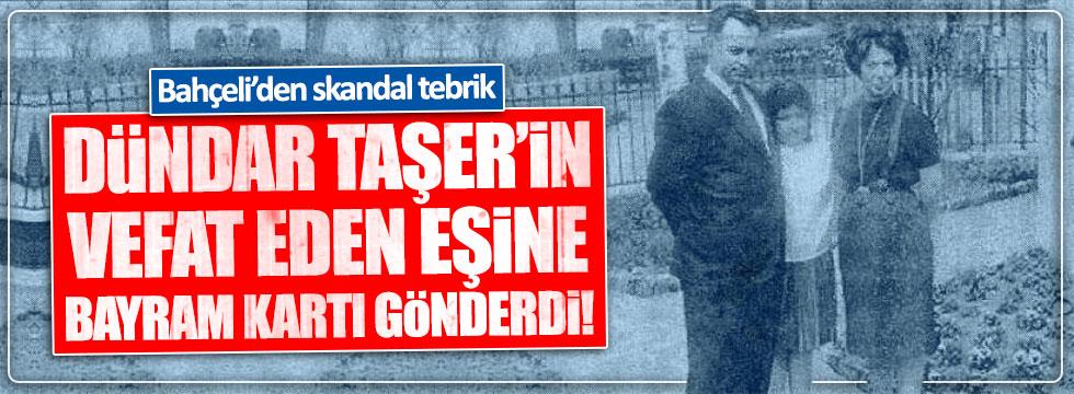 Bahçeli'den hayatını kaybeden Asuman Taşer'e bayram kartı!