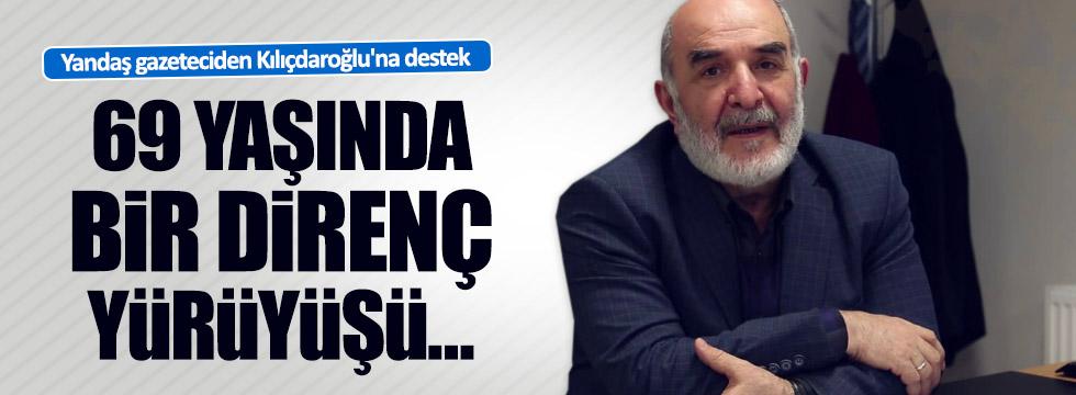 Yandaş gazeteciden Kılıçdaroğlu'na destek: 69 yaşında bir direnç yürüyüşü..