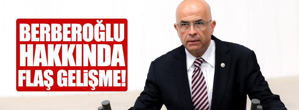 Enis Berberoğlu hakkında flaş gelişme!