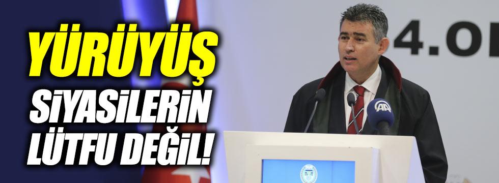 """Feyzioğlu: """"Yürüyüş siyasilerin lütfu değildir!"""""""