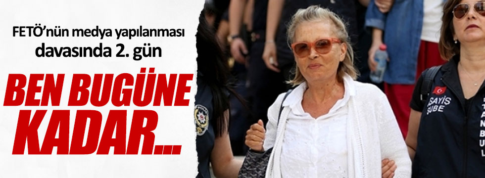 FETÖ'nün medya yapılanması davasında Nazlı Ilıcak savunma yaptı