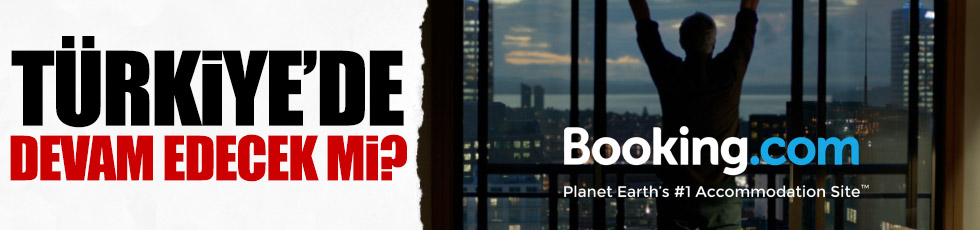 'Booking.com'un faaliyetleri devam edecek mi?