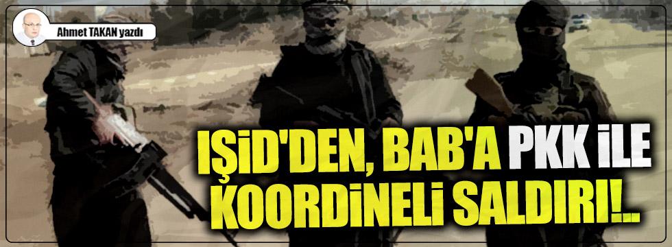 IŞİD'den, Bab'a PKK ile koordineli saldırı!..