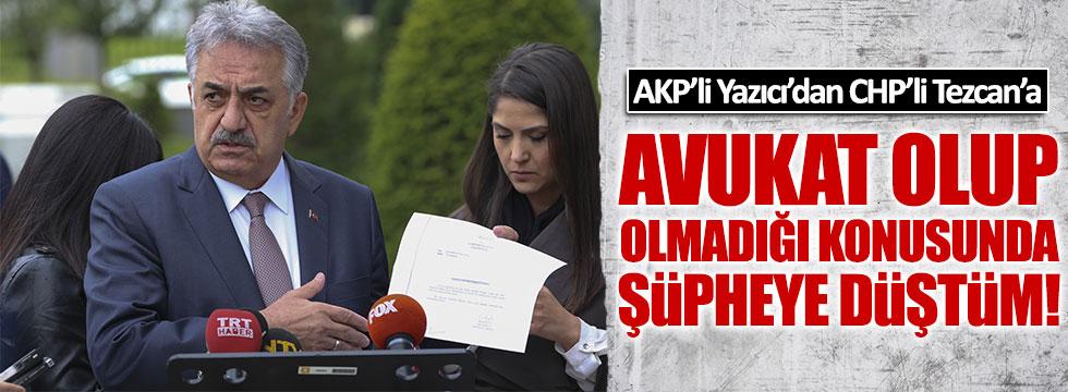 AKP'li Yazıcı'dan CHP'li Tezcan'a gönderme