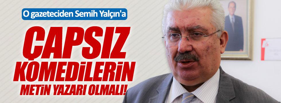 O gazeteci Semih Yalçın'a cevap verdi!
