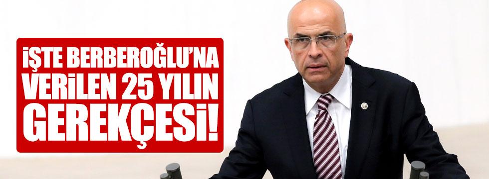 Berberoğlu'na verilen cezanın gerekçeli kararı açıklandı