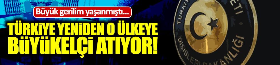 Türkiye o ülkeye yeniden büyükelçi atıyor!