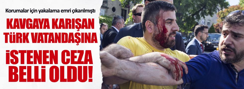 O kavgadaki Türk vatandaşına ne kadar ceza isteniyor?