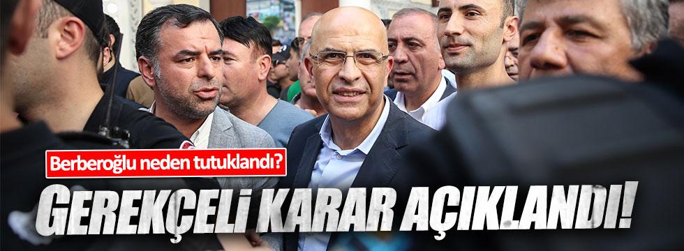 CHP'li Berberoğlu'yla ilgili verilen kararın gerekçesi açıklandı