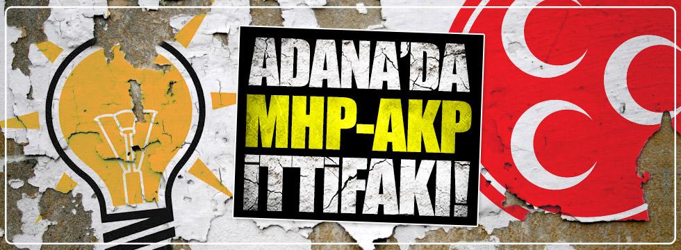 Adana'da MHP-AKP ittifakı!