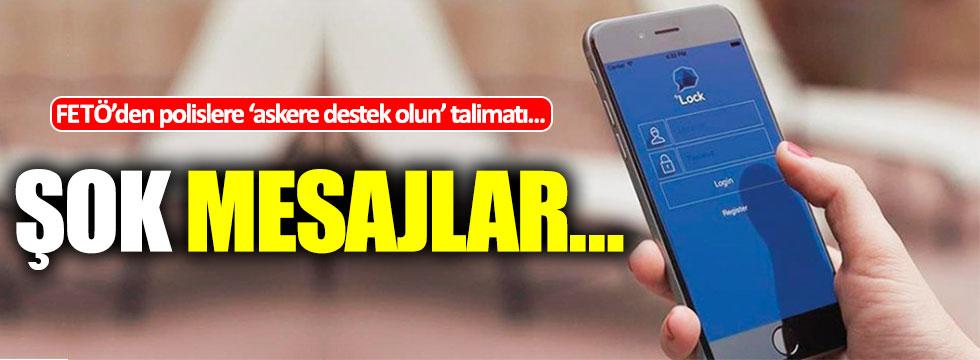 FETÖ'den polislere 'askeri birliklere destek olun' mesajı!