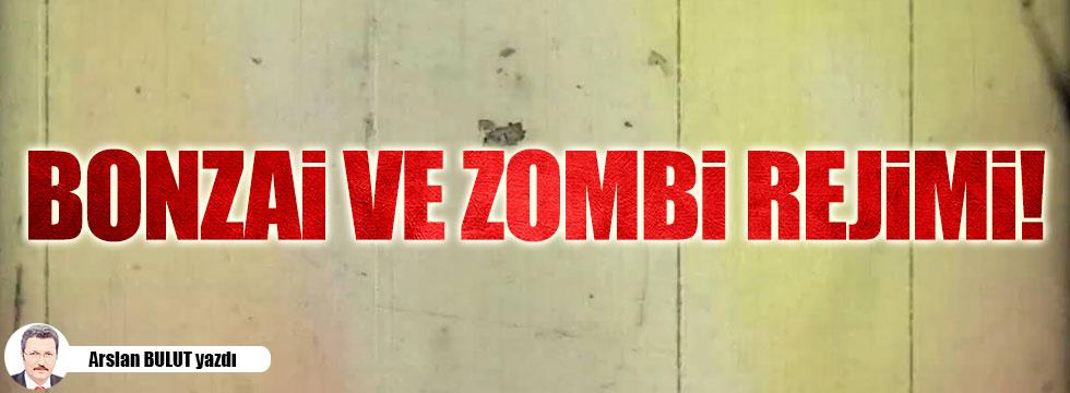 Bonzai veya zombi rejimi!