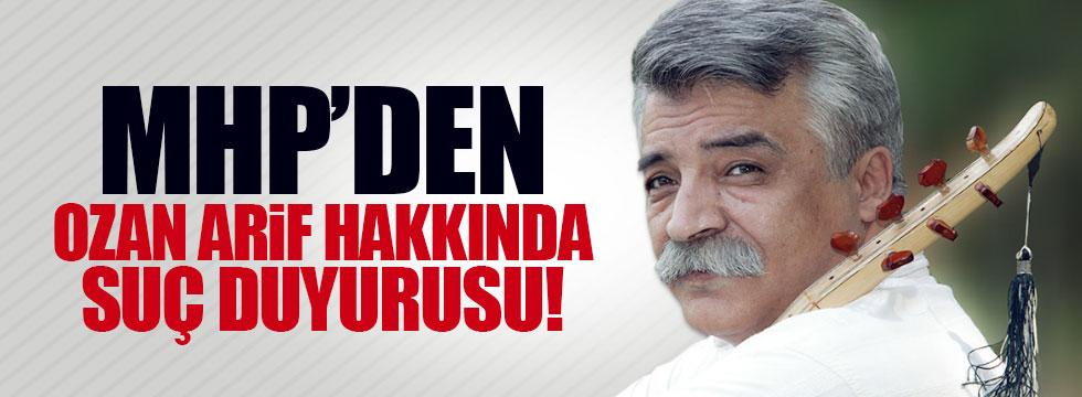 MHP'den Ozan Arif'e suç duyurusu