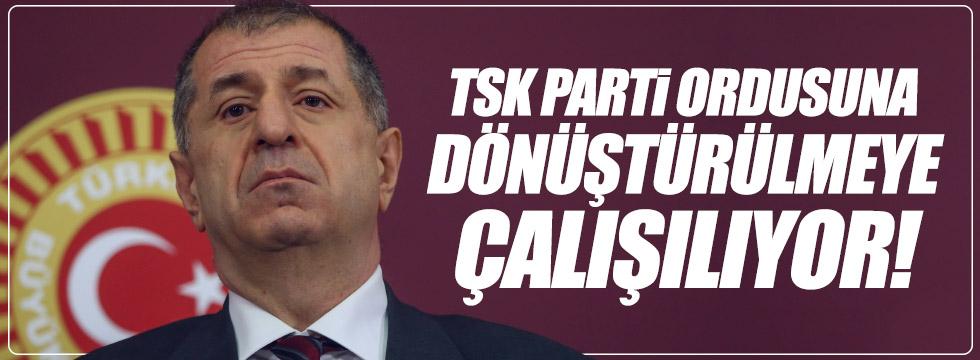"""Özdağ: """"TSK parti ordusuna dönüştürülmeye çalışılıyor"""""""