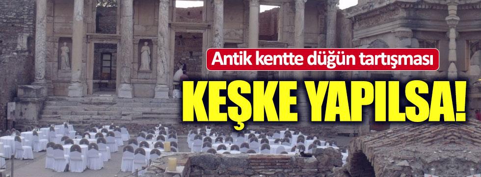 Antik kentte düğün tartışması: Keşke yapılsa!